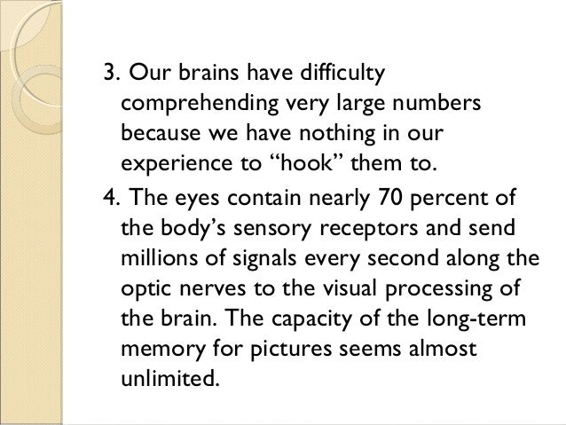 """3. Our brains have difficulty comprehending very large numbers because we have nothing in our experience to """"hook"""" them to..."""
