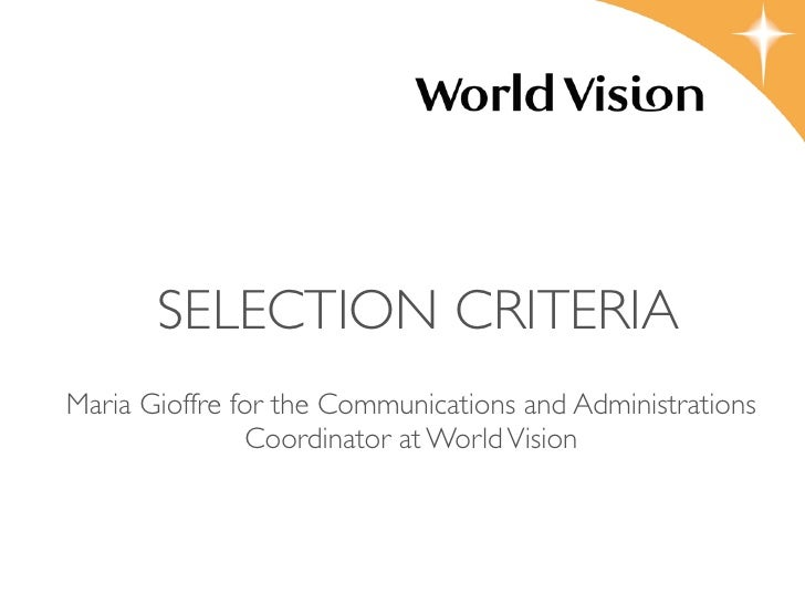 SELECTION CRITERIA Maria Gioffre for the Communications and Administrations                Coordinator at World Vision