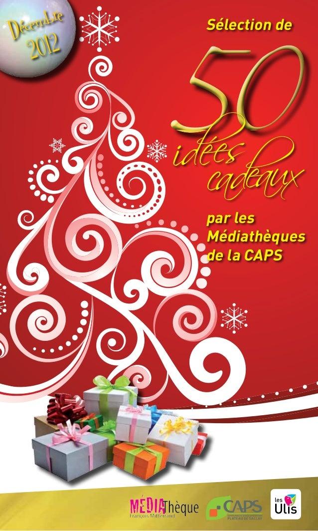 embre Déc 2012  Sélection de  par les Médiathèques de la CAPS