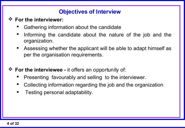 4 4 of 32 objectives of interview for