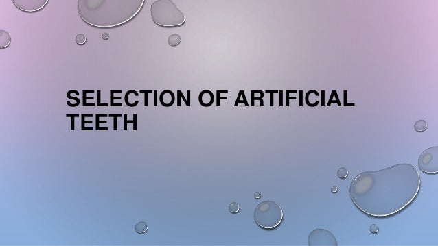 SELECTION OF ARTIFICIAL TEETH