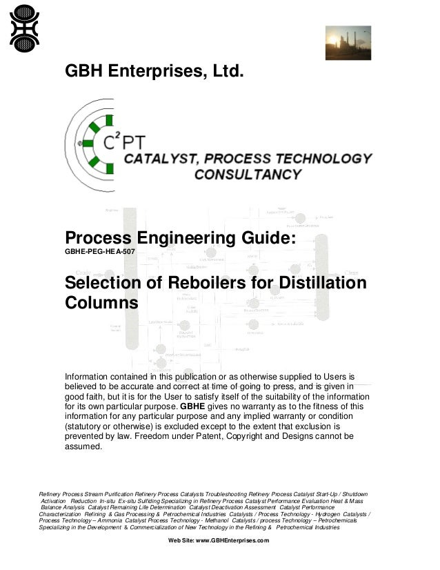 GBH Enterprises, Ltd.  Process Engineering Guide: GBHE-PEG-HEA-507  Selection of Reboilers for Distillation Columns  Infor...