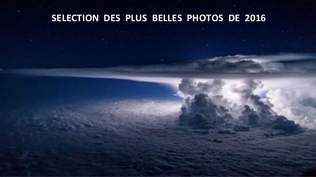 SELECTION DES PLUS BELLES PHOTOS DE 2016