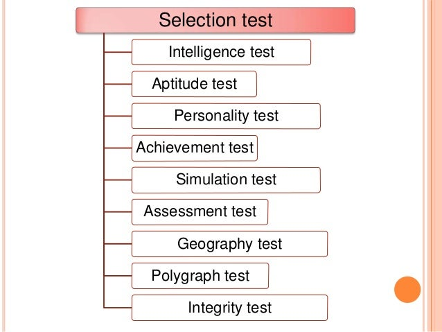 selection test psychological test Some experts feel that it is negligent not to conduct psychological testing of  our  entry-level personality evaluation into their selection process report that they   there might be some worry about the legality and use of personality tests to.
