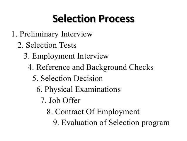 Employee selection in india is a process of elimination not evaluation