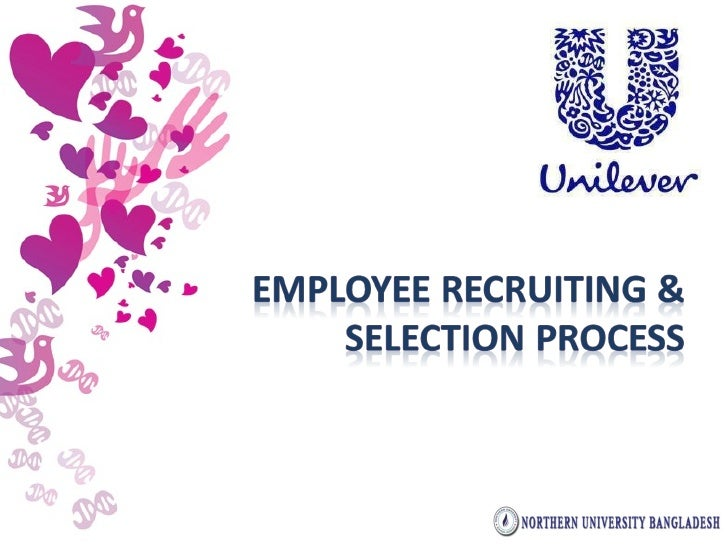 recruitment and selection process of unilever