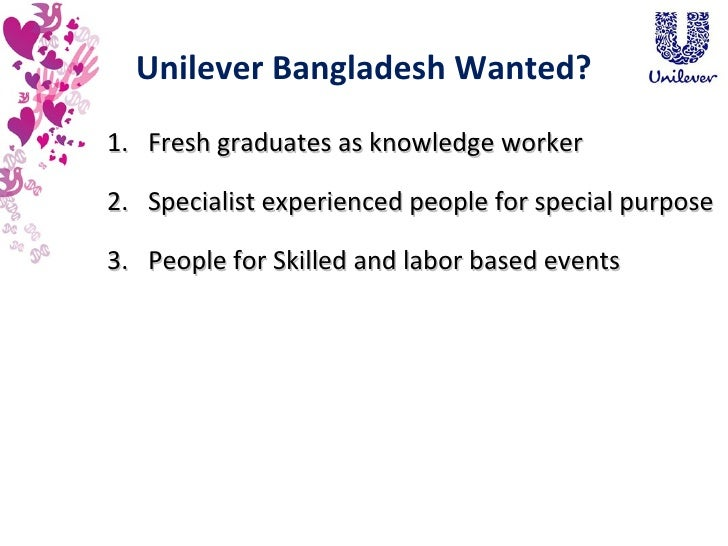 recruitment and selection process in unilever bangladesh limited Our fee covers the complete selection process including psychometric assessment for the short‐listed candidate/s representing a highly cost effective method of selecting professionals with highest competence level.