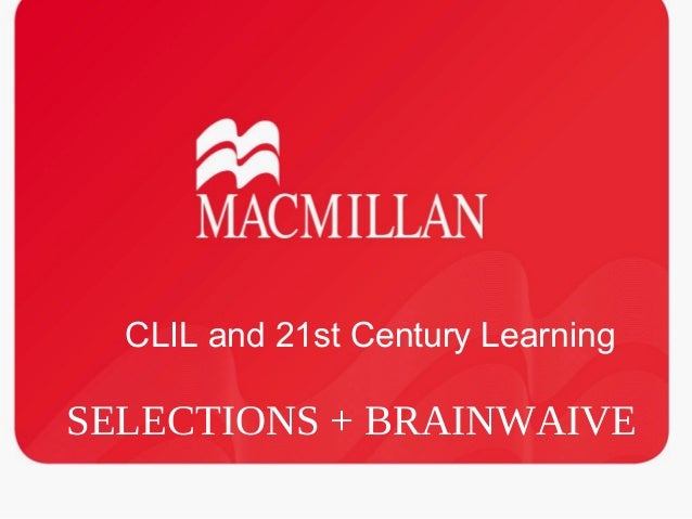 SELECTIONS + BRAINWAIVE CLIL and 21st Century Learning