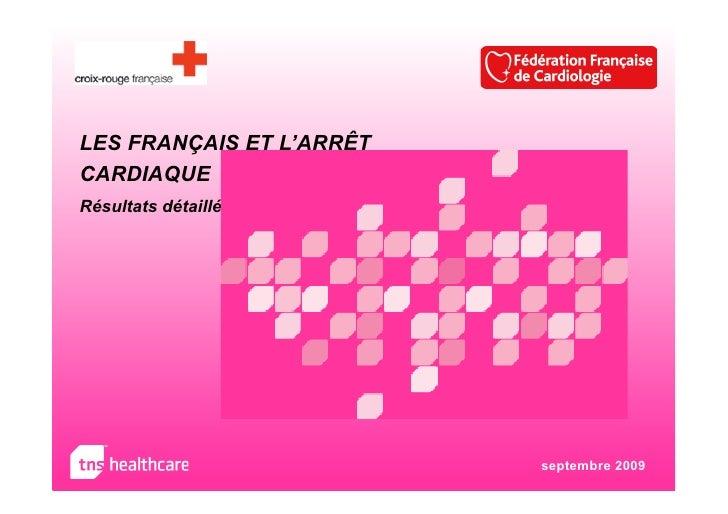 LES FRANÇAIS ET L'ARRÊT CARDIAQUE Résultats détaillés                               septembre 2009