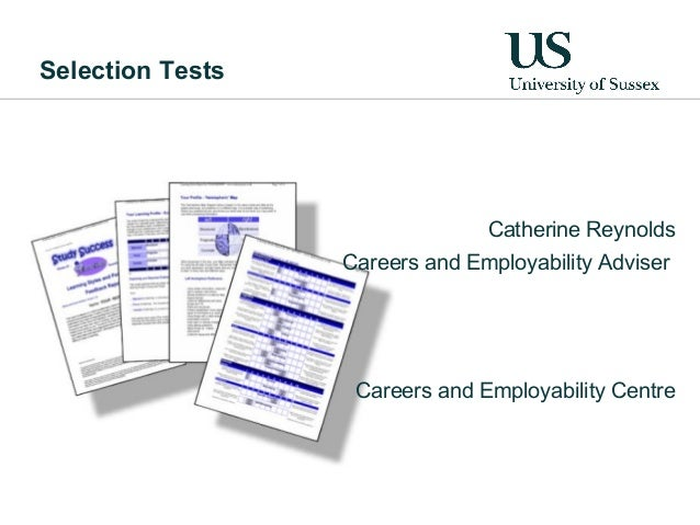 Selection Tests                               Catherine Reynolds                  Careers and Employability Adviser       ...
