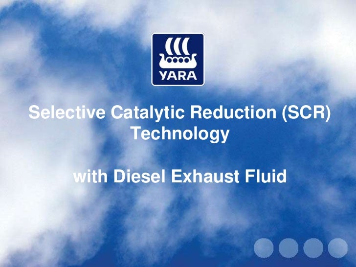 Selective Catalytic Reduction (SCR)            Technology     with Diesel Exhaust Fluid