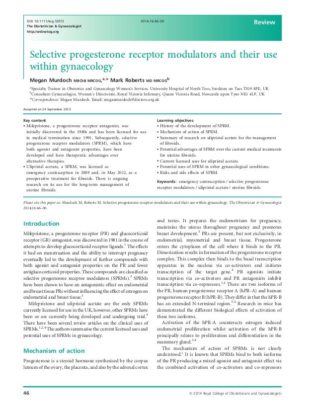 Selective progesterone receptor modulators and their use within gynaecology Megan Murdoch MBChB MRCOG,a, * Mark Roberts MD...