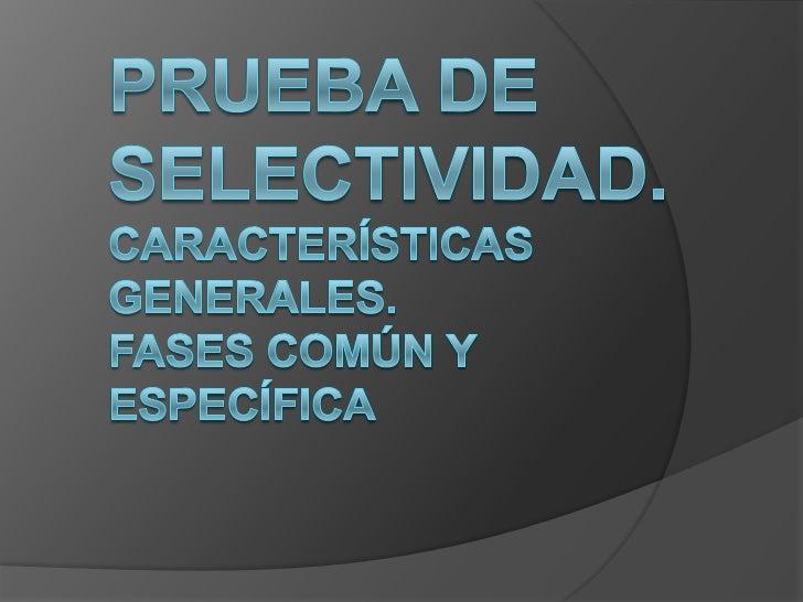 CARACTERÍSTICASGENERALES   Comienza a aplicarse en el curso    2009-2010   Pueden presentarse quienes estén    en posesi...