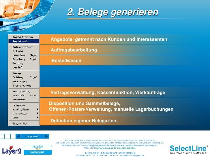 2. Belege generieren              Angebote, getrennt nach Kunden und Interessenten              Auftragsbearbeitung       ...