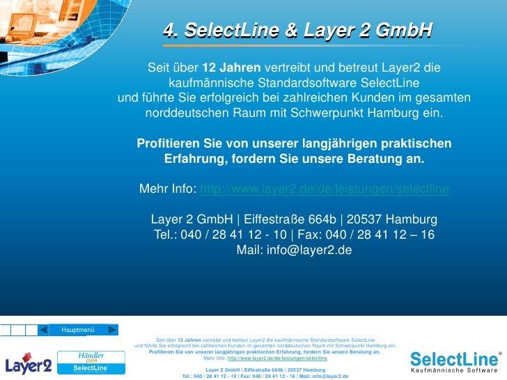 4. SelectLine & Layer 2 GmbH                  Seit über 12 Jahren vertreibt und betreut Layer2 die                      ka...