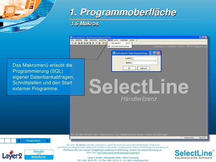 1. Programmoberfläche                                 1.6 Makros     Das Makromenü erlaubt die Programmierung (SQL) eigene...