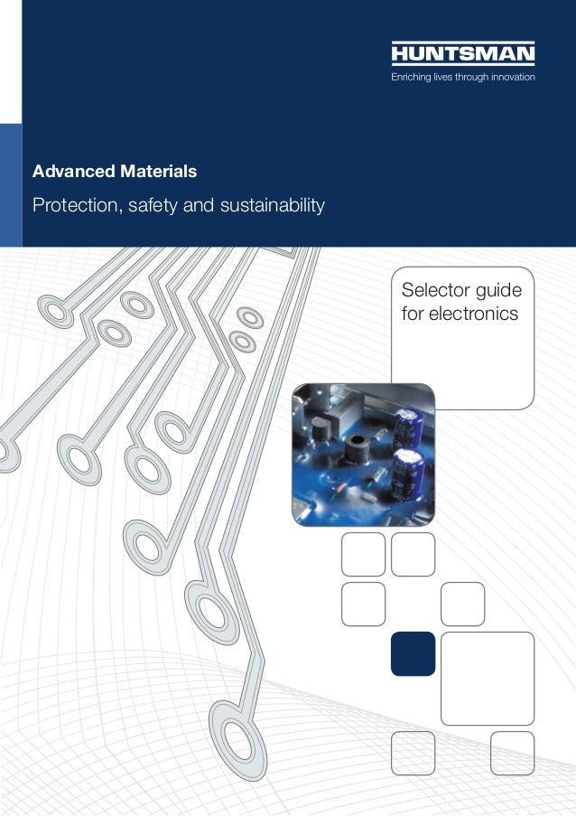 Selector guide for electronics Advanced Materials Protection, safety and sustainability