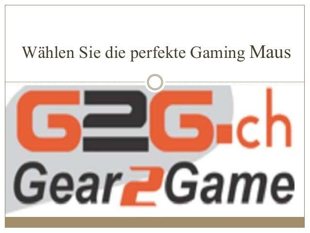Wählen Sie die perfekte Gaming Maus