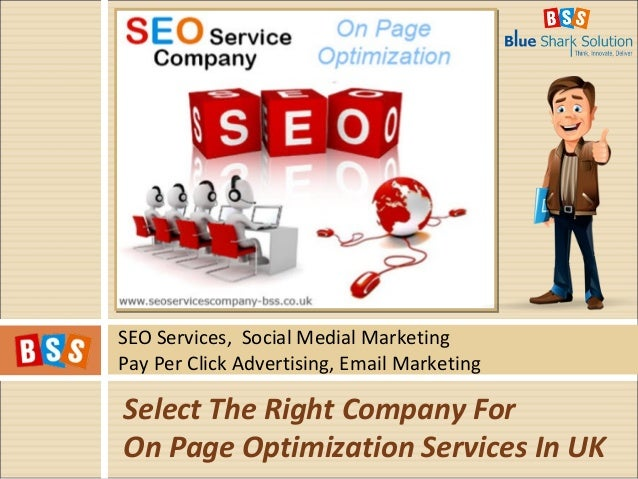 SEO Services, Social Medial Marketing Pay Per Click Advertising, Email Marketing Select The Right Company For On Page Opti...