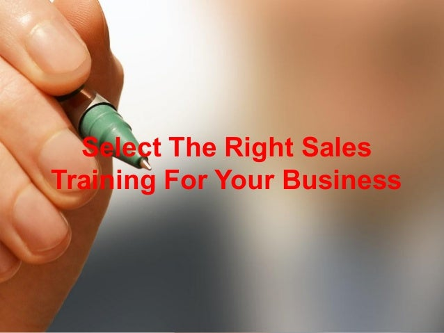 Select The Right Sales  Training For Your Business