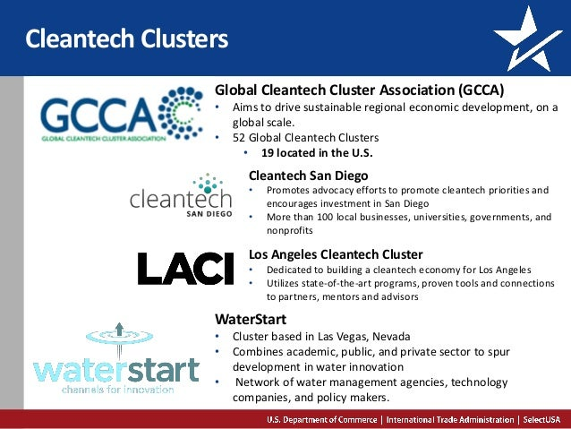 Cleantech Clusters Global Cleantech Cluster Association (GCCA) • Aims to drive sustainable regional economic development, ...