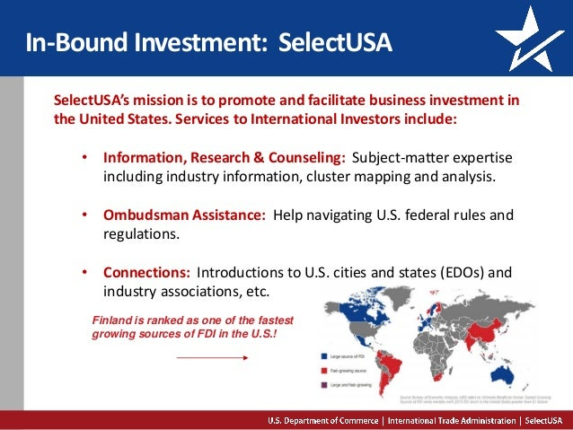 In-Bound Investment: SelectUSA SelectUSA's mission is to promote and facilitate business investment in the United States. ...