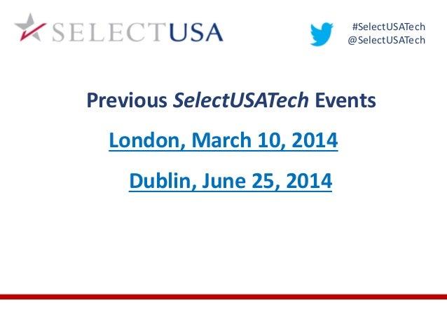SelectUSA Tech Seminar 2014 - Edinburgh - presentations Slide 3