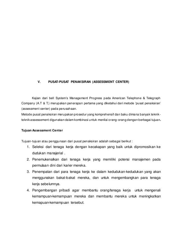 V. PUSAT-PUSAT PENAKSIRAN (ASSESSMENT CENTER) Kajian dari bell System's Management Progress pada American Telephone & Tele...