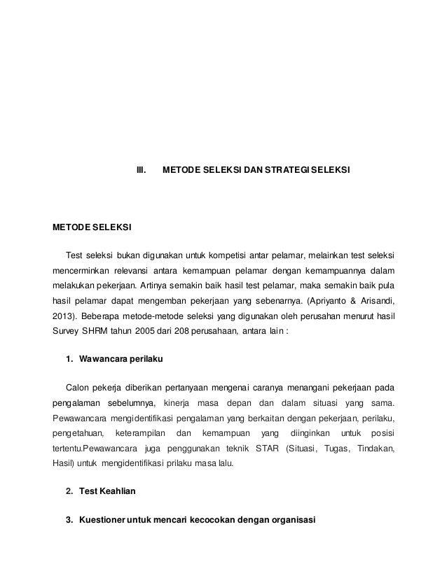 III. METODE SELEKSI DAN STRATEGI SELEKSI METODE SELEKSI Test seleksi bukan digunakan untuk kompetisi antar pelamar, melain...