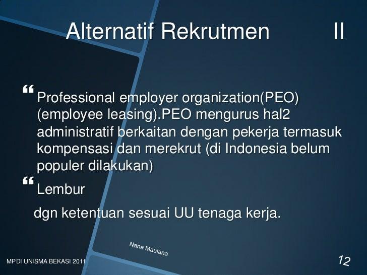 Alternatif Rekrutmen                II     Professional employer organization(PEO)        (employee leasing).PEO mengurus...