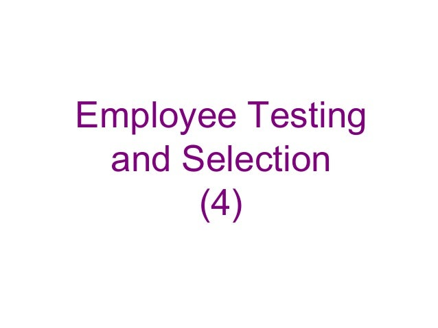 Employee Testing and Selection      (4)