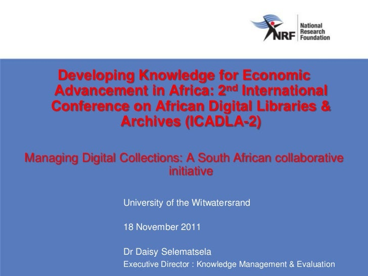 Developing Knowledge for Economic    Advancement in Africa: 2nd International    Conference on African Digital Libraries &...