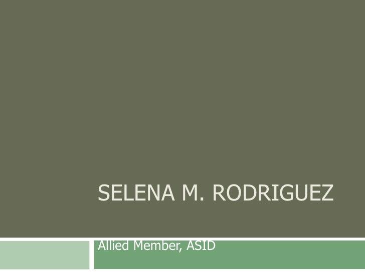 SELENA M. RODRIGUEZ  Allied Member, ASID