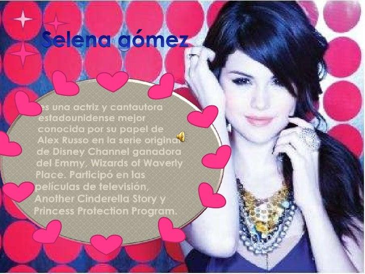 Selena gómez<br />es una actriz y cantautora estadounidense mejor conocida por su papel de Alex Russo en la serie original...
