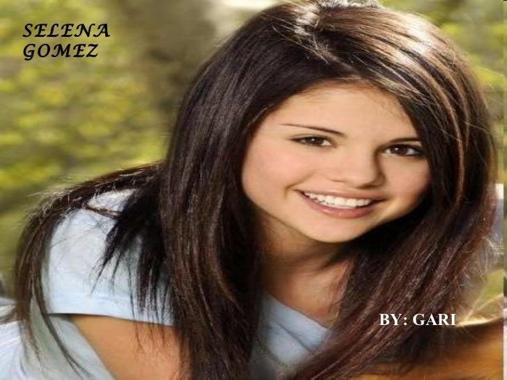 SELENA GOMEZ BY: GARI