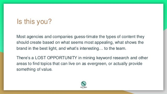 Using Data & Recon to Build Evergreen Content Strategies Slide 3