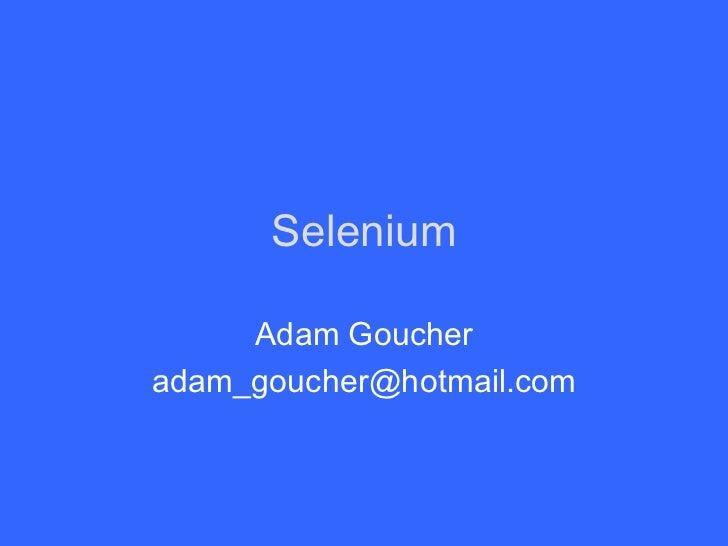 Selenium Adam Goucher [email_address]