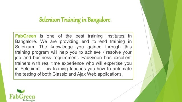 Selenium Training in Bangalore  FabGreen is one of the best training institutes in  Bangalore. We are providing end to end...