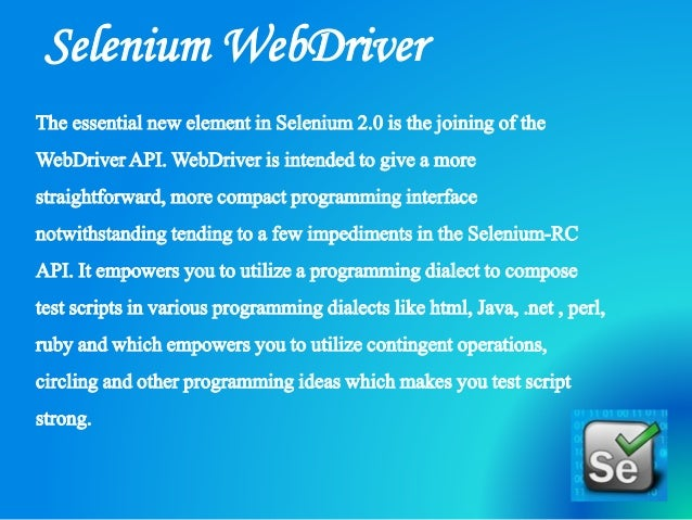 Selenium-WebDriverwas producedto betterbolsterdynamic pages wherecomponentsof a pagemaychangewithoutthe pageitselfbeingrel...