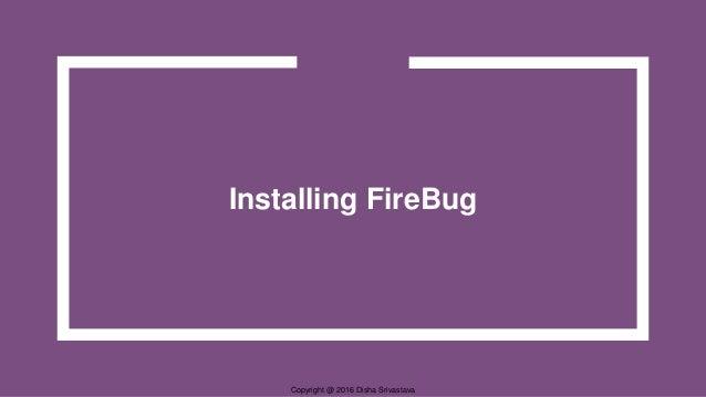 Copyright @ 2016 Disha Srivastava Installing FireBug