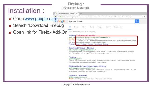 "Copyright @ 2016 Disha Srivastava Installation : ◘ Open www.google.com ◘ Search ""Download Firebug"" ◘ Open link for Firefox..."