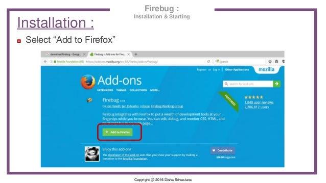 "Copyright @ 2016 Disha Srivastava Installation : ◘ Select ""Add to Firefox"" Firebug : Installation & Starting"