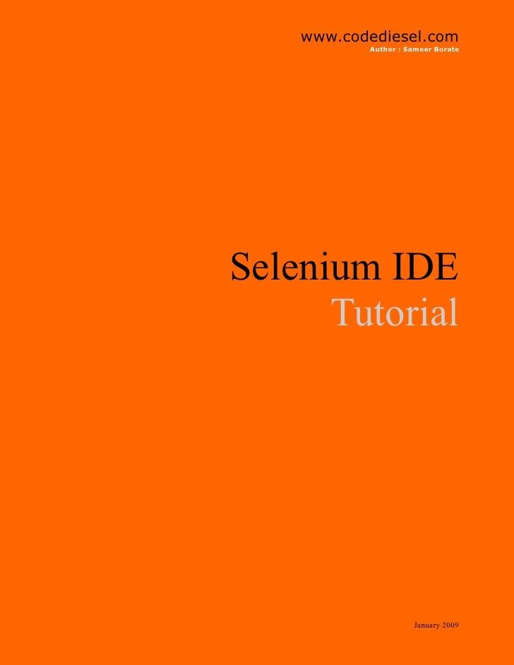www.codediesel.com            Author : Sameer Borate     Selenium IDE       Tutorial                          January 2009