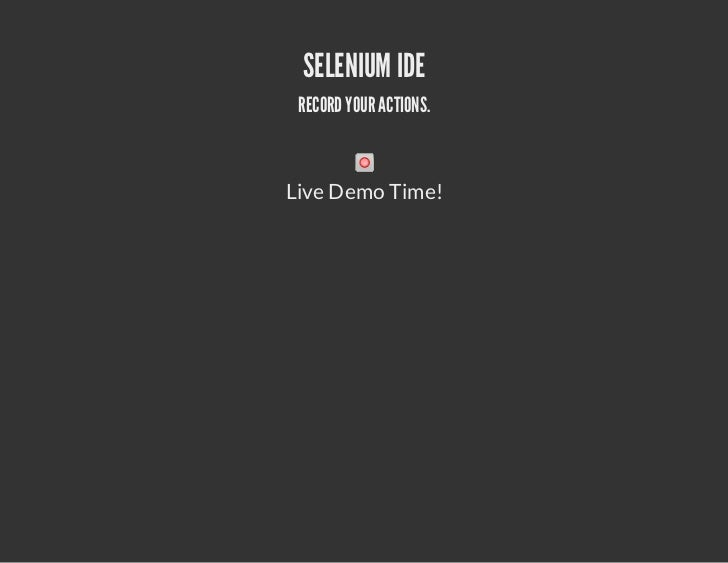 SELENIUM IDE RECORD YOUR ACTIONS.Live Demo Time!