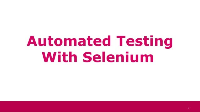 1 Automated Testing With Selenium 1