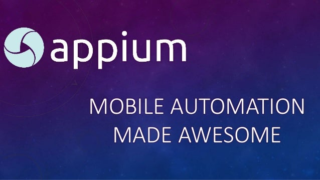 MOBILE AUTOMATION MADE AWESOME