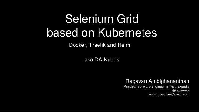 Selenium Grid based on Kubernetes, Docker, Traefik and Helm