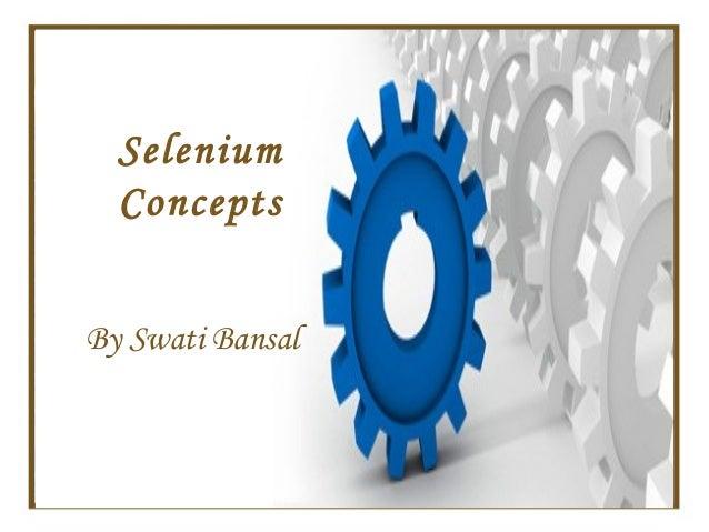 Selenium  ConceptsBy Swati Bansal