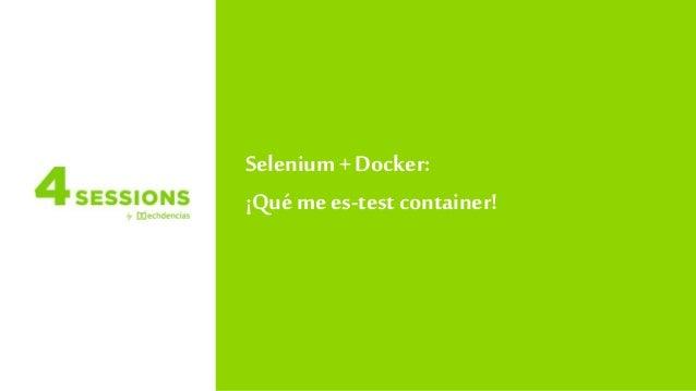 Selenium +Docker: ¡Quémees-test container!