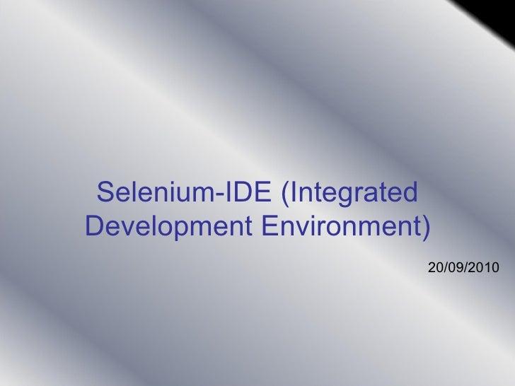 Selenium-IDE (Integrated Development Environment) 20/09/2010